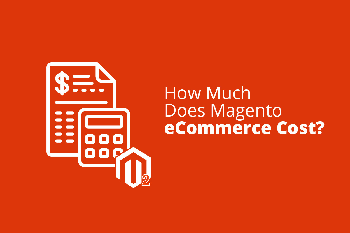 How Much Does Magento eCommerce Cost?